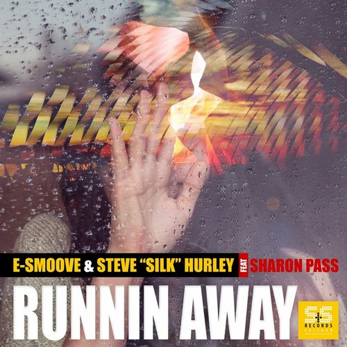 E-Smoove, Sharon Pass, Steve Silk Hurley - Runnin Away [SSR 1500700]